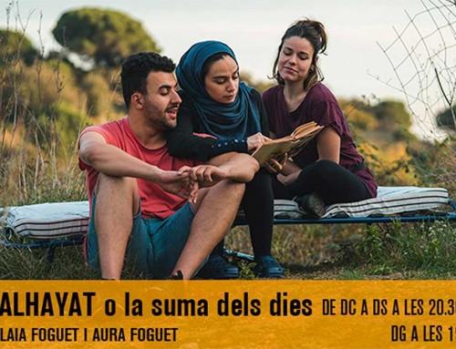 """Les exalumnes Aura Foguet, Georgina Latre i Manar Taljo a l'obra ALHAYAT o la suma dels dies"""" a El Maldà."""