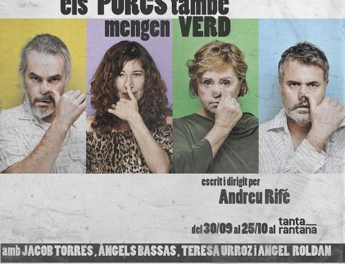 L'alumne ANDREU RIFÉ autor i director d'ELS PORCS TAMBÉ MENGEN VERD al Teatre Tantarantana.