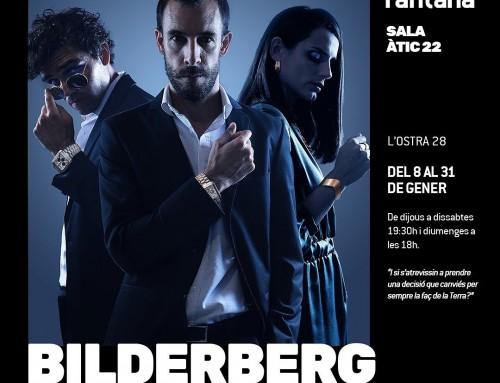 BILDERBERG autoria i direcció de Xavi Morató (exalumne) amb Joan Scufesis (exalumne) al Teatre Tantarantana