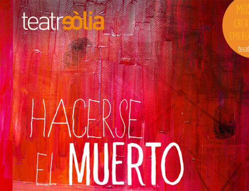Oriol Bertran exalumne de direcció presenta HACERSE EL MUERTO al Teatre Eòlia amb l'alumne Sergio Navarro.